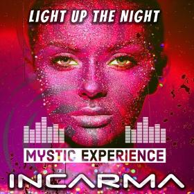 MYSTIC EXPERIENCE & INCARMA - LIGHT UP THE NIGHT